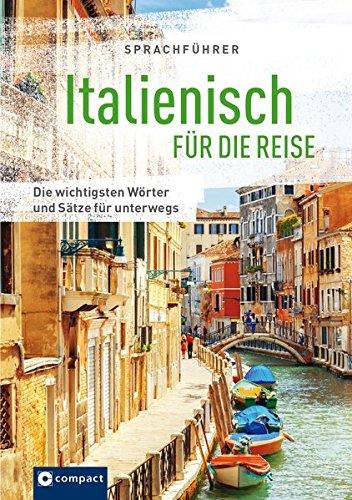 Italienisch für die Reise: Mit Zeige-Wörterbuch (Sprachführer für die Reise)