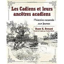 Les Cadiens et leurs ancetres acadiens / Cajuns and their Acadian Ancestors: L'histoire racontee aux jeunes / A Young Reader's History