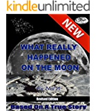 WHAT REALLY HAPPENED ON THE MOON (Revised Edition)
