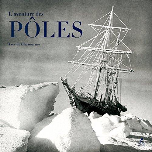 L'Aventure des pôles par Yves de Chazournes