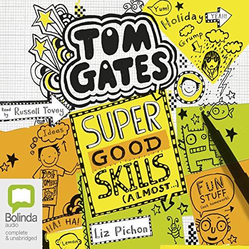 Super Good Skills (Almost...): Tom Gates, Book 10