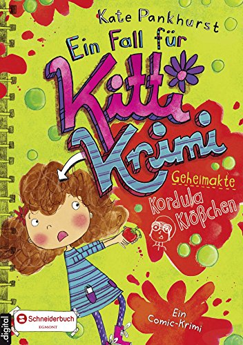 Ein Fall für Kitti Krimi, Band 07: Geheimakte Kordula Klößchen