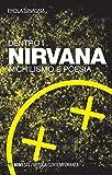 Scarica Libro Dentro i Nirvana Nichilismo e poesia (PDF,EPUB,MOBI) Online Italiano Gratis