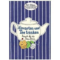Der kleine Küchenfreund: Abwarten und Tee trinken: Rezepte für die kleine Pause (Verkaufseinheit)