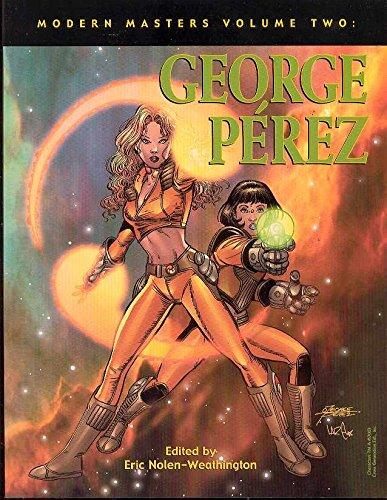 Modern Masters Volume 2: George Perez (Modern Masters SC)