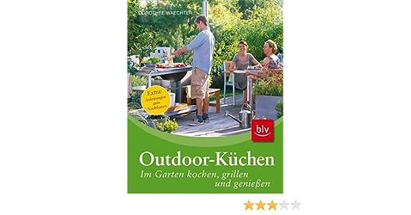 Outdoor Küche Kochbuch : Outdoor küchen: im garten kochen grillen und genießen: amazon.de