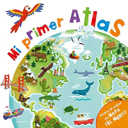 Mi primer atlas: (incluye un póster del mapa del mundo) por Varios autores