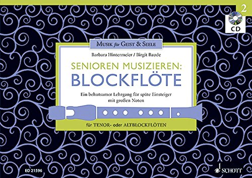 Senioren musizieren: Blockflöte: Ein behutsamer Lehrgang für späte Einsteiger mit großen Noten. Band 2. Tenor- oder Alt-Blockflöte. Lehrbuch mit CD.