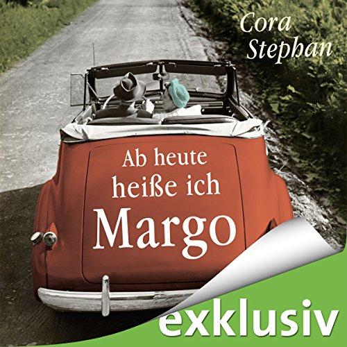 Buchseite und Rezensionen zu 'Ab heute heiße ich Margo' von Cora Stephan