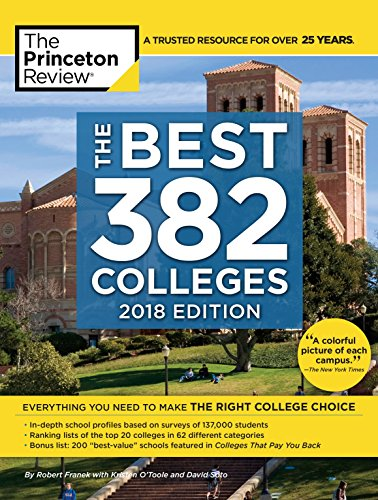 The Best 382 Colleges, 2018 Edition: Everything You Need to Make the Right College Choice (College Admissions Guides)