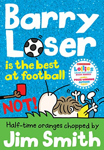 Barry Loser is the best at football NOT! (The Barry Loser Series) por Jim Smith