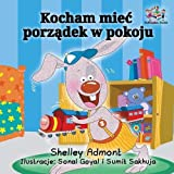 I Love to Keep My Room Clean (Polish Book for Kids): Polish Language Children's Book (Polish Bedtime Collection)