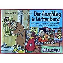 Der Anschlag in Wittenberg und andere rätselhafte Rate-Bilder rund um Luthers Reformation.