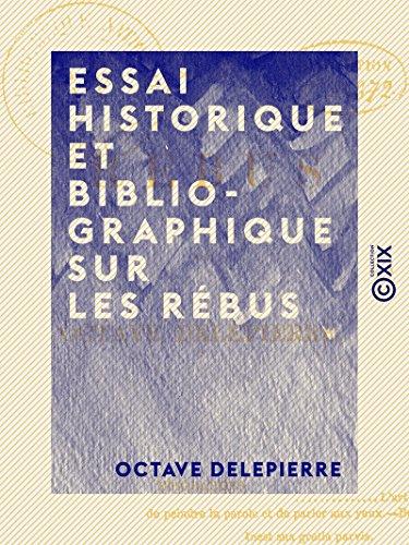 Couverture du livre Essai historique et bibliographique sur les rébus