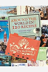 Around the World in 120 Recipes Paperback