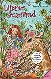 Liliane Susewind - Giraffen übersieht man nicht (Liliane Susewind ab 8) - Tanya Stewner