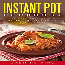 Instant Pot Cookbook: 48 Easy and Healthy Instant Pot Recipes for Busy People