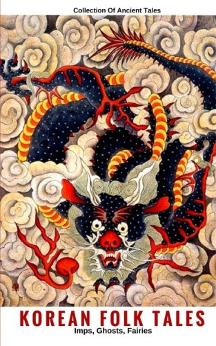 Korean Folk Tales: Imps, Ghosts, Fairies