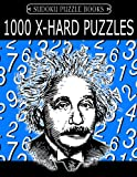 Sudoku Puzzle Book, 1,000 EXTRA HARD Puzzles: Bargain Sized Jumbo Book, No Wasted Puzzles With Only One Level: Volume 31 (Sudoku Puzzle Books Einstein Series)