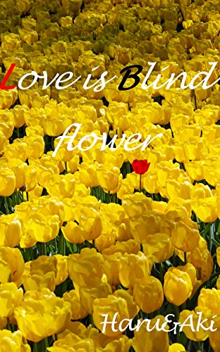Love is Blind flower photoalbum by Haru and Aki (Japanese Edition)
