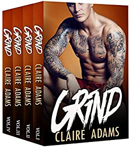 Grind (The Complete Box Set) (Bad Boy Alpha Male Romance) by [Adams, Claire]