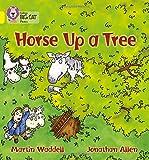 Horse up a Tree: Band 03/Yellow (Collins Big Cat Phonics)