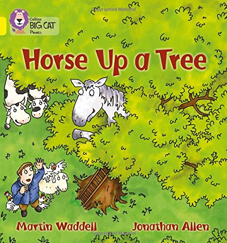 Horse up a Tree: Band 03/Yellow (Collins Big Cat Phonics): Yellow/Band 3