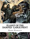 Planet of the Damned: Large Print