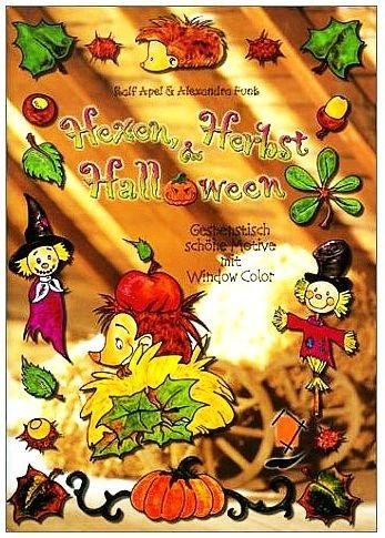 Hexen, Herbst und Halloween - Gespenstisch schöne Motive mit Window Color (10. illustierte Auflage inkl. 2 Vorlagebögen) [Broschiert] (Hobby-Ratgeber)