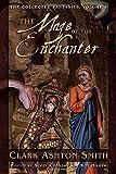 The Collected Fantasies Of Clark Ashton Smith Volume 4 - The Maze of the Enchanter by Clark Ashton Smith (2009-08-11) - Night Shade Books; edition (2009-08-11) - 11/08/2009