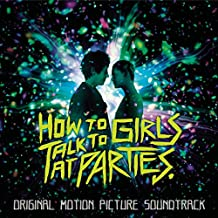 How To Talk To Girls At Parties (Original Motion Picture Soundtrack)