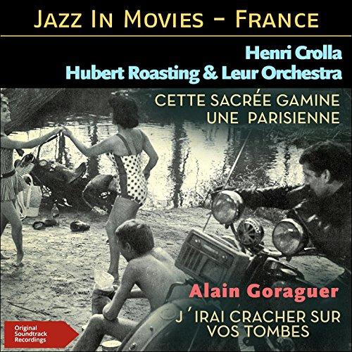 cette-sacree-gamine-une-parisienne-jirai-cracher-sur-vos-tombes-jazz-at-the-movies-france-original-s