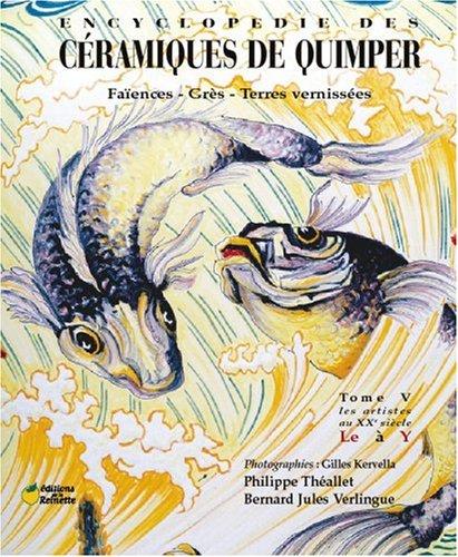 Encyclopédie des Céramiques de Quimper : Tome 5, Les artistes au XXe siècle (Le à Y)