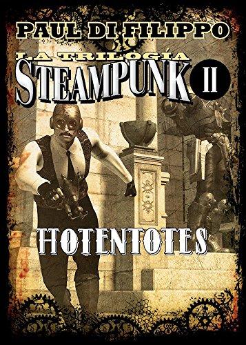 Hotentotes: La Trilogía Steampunk II