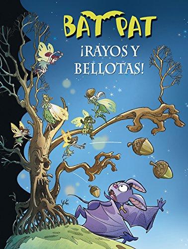 ¡Rayos y bellotas! (Serie Bat Pat 30) por Roberto Pavanello