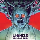 Songtexte von Lionize - Nuclear Soul