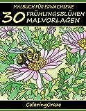 Malbuch für Erwachsene: 30 Frühlingsblühen Malvorlagen (Bunte Jahreszeiten, Band 1) - ColoringCraze