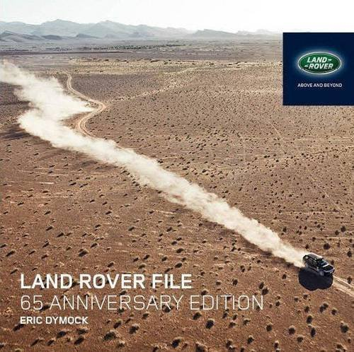 land-rover-file-65th-anniversary-edition-all-models-since-1947-ill-anv-by-dymock-eric-2013-hardcover
