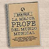 Regalo para profesores personalizable: cuaderno al mejor profe del mundo mundial personalizado con su nombre y la dedicatoria que tú quieras