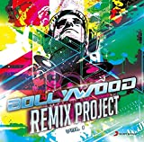 #8: Bollywood Remix Project - Vol. 1