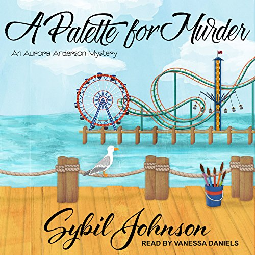 A Palette for Murder (Aurora Anderson Mystery, Band 3)