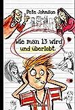 Wie man 13 wird und überlebt (German Edition)