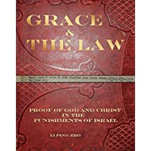 Grace and the Law: Proof of God and Christ in the Punishments of Israel (English Edition)