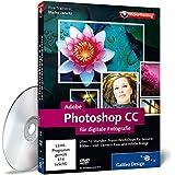Adobe Photoshop CC für digitale Fotografie - auch für CS6 geeignet (Rheinwerk Verlag)
