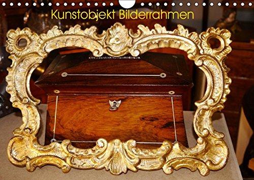 Kunstobjekt Bilderrahmen (Wandkalender 2019 DIN A4 quer): Kunst der Bilderrahmen (Monatskalender, 14...