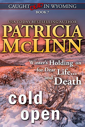 Book cover image for Cold Open (Caught Dead in Wyoming, Book 7)