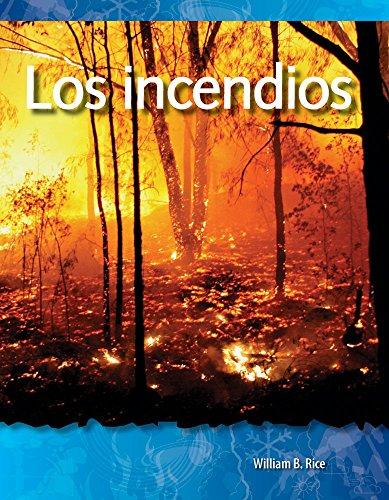 Los Incendios (Fires) (Spanish Version) (Las Fuerzas En La Naturaleza (Forces in Nature)) (La fuerzas en la naturaleza / The Forces in Nature) por William Rice