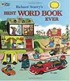 Richard Scarry's Best Word Book Ever (Richard Scarry) by Richard Scarry (Sep 1 1999)