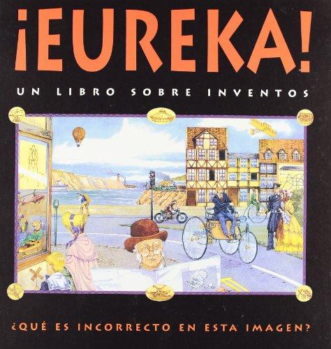 ¡ eureka ! - un libro sobre inventos (Junior) por Theodore Rowland Entwistle