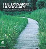 Image de The Dynamic Landscape: Design, Ecology and Management of Naturalistic Urban Plan